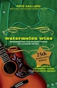 Watermelon Wine: The Spirit of Country Music