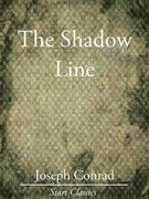 The Shadow Line: (Unexpurgated Start Classics)