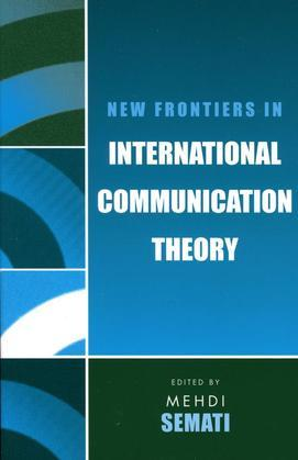 New Frontiers in International Communication Theory