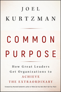 Common Purpose: How Great Leaders Get Organizations to Achieve the Extraordinary