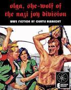 Olga, She-Wolf Of The Nazi Joy Division: WW2 Fiction