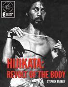 Hijikata: Revolt Of The Body
