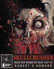 Skullcrusher: The Very Best Weird Fiction 1927-1935