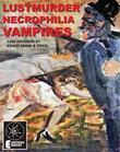 Lustmurder, Necrophilia, Vampires: Case Histories by Kraft-Ebing and Stekel
