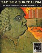Sadism And Surrealism: The Marquis de Sade and the Surrealists