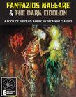 Fantazius Mallare & The Dark Eidolon: A Book Of The Dead: American Decadent Classics
