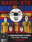 Rapid Eye 3: From Wasteland To Utopia