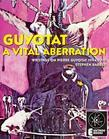 Guyotat: A Vital Aberration: Writings On Pierre Guyotat 1994-2010