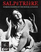Salpetriere: Horror Chamber of the Sexual Lunatics