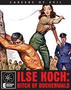 ILSE KOCH: BITCH OF BUCHENWALD