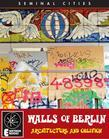 THE WALLS OF BERLIN: Architecture And Oblivion