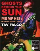 GHOSTS BEHIND THE SUN: Memphis: Splendor, Enigma & Death