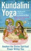Kundalini Yoga: Unlock the Divine Spiritual Power Within You