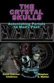 The Crystal Skulls: Astonishing Portals to Man's Past