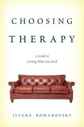 Choosing Therapy: A Guide to Getting What You Need