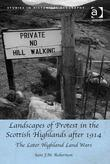 Landscapes of Protest in the Scottish Highlands after 1914: The Later Highland Land Wars