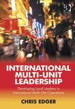 International Multi-Unit Leadership: Developing Local Leaders in International Multi-Site Operations