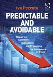 Predictable and Avoidable: Repairing Economic Dislocation and Preventing the Recurrence of Crisis