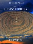 Ser felices con la divina commedia - tercer cuaderno. en qué consiste la verdadera felicidad. el paraíso