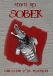 Sobek, confession d'un meurtrier