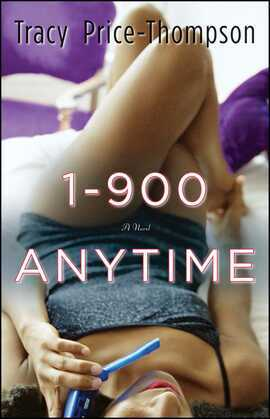 1-900-A-N-Y-T-I-M-E: A Novel