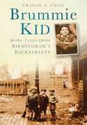 Brummie Kid: More Tales from Birmingham's Backstreets