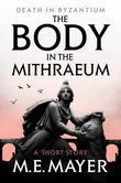 The Body in the Mithraeum: A Death in Byzantium Short Story