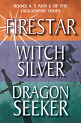 Dragonfire Series Books 4-6: Firestar; Witch Silver; Dragon Seeker