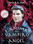 L'anima del vampiro - la guida definitiva alla serie tv angel