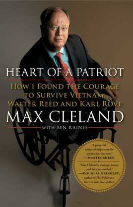 Heart of a Patriot: How I Found the Courage to Survive Vietnam, Walter Reed and Karl Rove