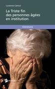 La Triste fin des personnes âgées en institution