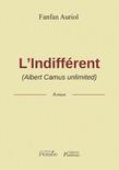 L'Indifférent (Albert Camus Unlimited)