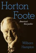 Horton Foote: America's Storyteller