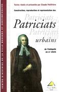 Construction, reproduction et représentation des patriciats urbains de l'Antiquité au XXesiècle