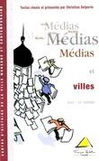 Médias et villes (XVIIIe-XXesiècle)