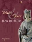 Le palais et son décor au temps de JeandeBerry