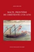 Malte, frontière de chrétienté (1530-1670)