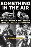 Something in the Air: American Passion and Defiance in the 1968 Mexico City Olympics