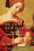 The Fruit of Her Hands: The Story of Shira of Ashkenaz