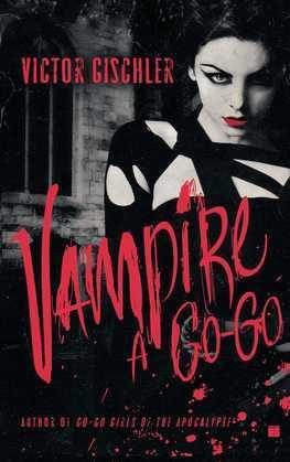 Vampire a Go-Go: A Novel