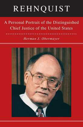 Rehnquist: A Personal Portrait of the Distinguished Chief Justice of the United States