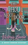 The Ghoul Next Door: A Ghost Hunter Mystery