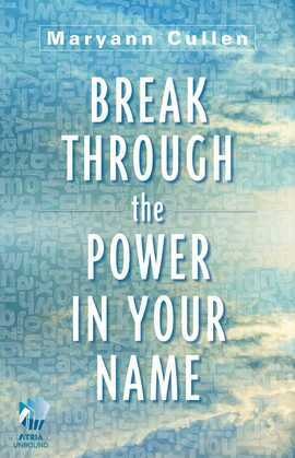 Break Through the Power in Your Name