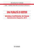 Una pluralità di gestori Scuola Cattolica in Italia. Quindicesimo Rapporto, 2013