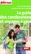 Le guide des randonnées et voyages à pied 2014 Petit Futé (avec photos et avis des lecteurs)