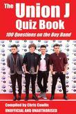 The Union J Quiz Book: 100 Questions on the Boy Band