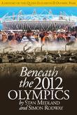 Beneath the 2012 Olympics: A History of the Queen Elizabeth II Olympic Park