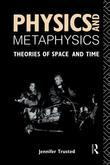 Physics & Metaphysics: Theories of Space and Time