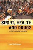 Sport, Health and Drugs: A Critical Sociological Perspective