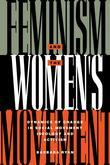 Feminism and the Women's Movement: Dynamics of Change in Social Movement Ideology and Activism